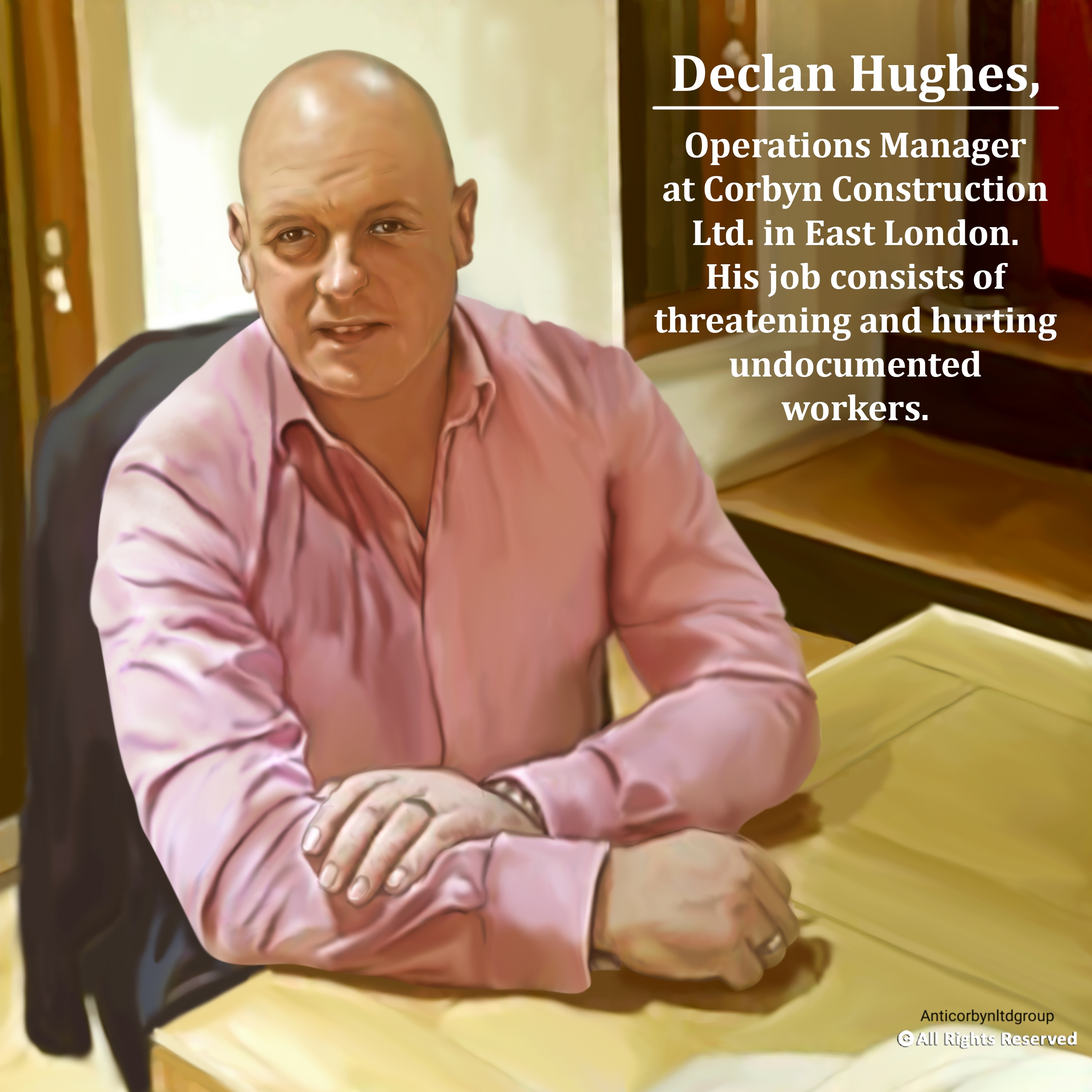 Declan is accused of ordering Corbyn's guard dog to attack an employee. He drove himself the victim to the hospital and ask the mauled employee to tell the hospital that he got mauled by a straight dog. Then Mr Hughes threatened the employee of retialiation if this one was filing a lawsuit against Corbyn Construction LTD.
